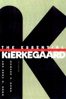 The Essential Kierkegaard By Kierkegaard, Soren/ Hong, Howard Vincent (EDT)/ Hong, Edna Hatlestad (EDT)